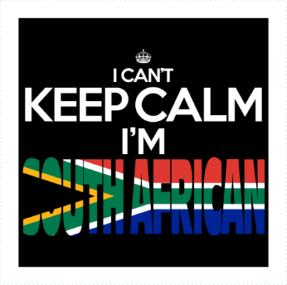 I Cant Keep Calm Im South African