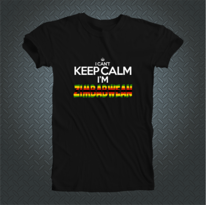 I Cant Keep Calm Im Zimbabwean Tshirt