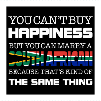 You Cant Buy Happiness But You Can Marry A South African