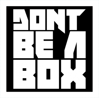 Dont Be A Box
